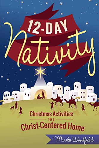 9781462117369: 12-Day Nativity: Christmas Activities for a Christ-Centered Home
