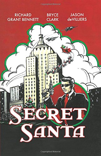 Secret Santa: Richard Grant Bennett; Bryce Clark; Jason deVilliers