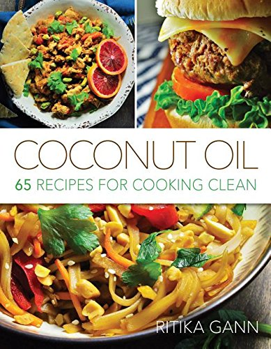 9781462120826: Coconut Oil: 65 Recipes for Cooking Clean
