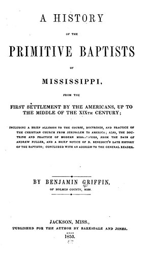 9781462201167: A History of The Primitive Baptists of Mississippi: From The First Settlement by The Americans, Up to The Middle of The Xixth Century