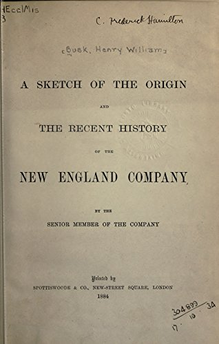 9781462205097: A Sketch of the Origin and the Recent History of the New England Company