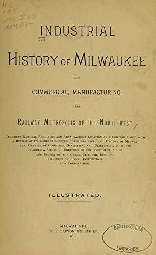Industrial History of Milwaukee: The Commercial, Manufacturing: Author Unknown