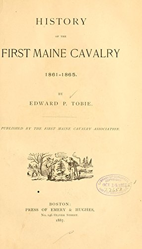 9781462209125: History of the First Maine Cavalry, 1861-1865: