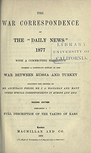 9781462218172: The War Correspondence of the Daily News, 1877, With A Connecting Narrative Forming A Continuous History of the War Between Russia and Turkey