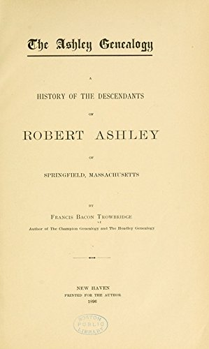 9781462219483: The Ashley Genealogy: A History of the Descendants of Robert Ashley of Springfield, Massachusetts