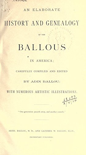 9781462220267: An Elaborate History and Genealogy of the Ballous in America: Carefully Compiled and Edited, With Numerous Artistic Illustrations