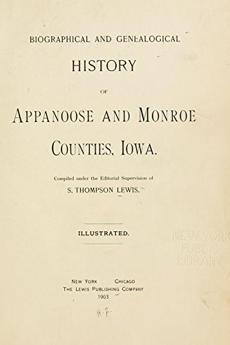 9781462220298: Biographical and Genealogical History of Appanoose and Monroe Counties, Iowa: