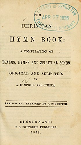 9781462221752: The Christian Hymn Book: a Compilation of Psalms, Hymns and Spiritual Songs, Original and Selected