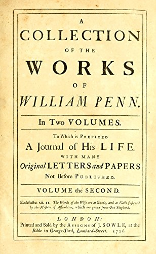 9781462223008: A Collection of the Works of William Penn: To Which is Prefixed a Journal of His Life, With Many Original Letters and Papers Not Before Published