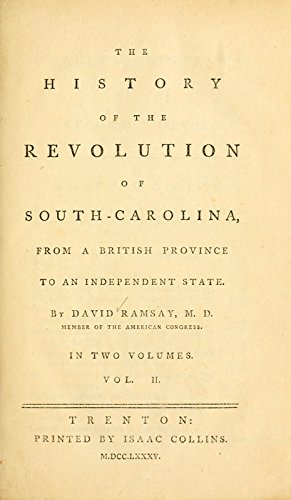 9781462223664: The History of the Revolution of South-Carolina: From a British Province to an Independent State