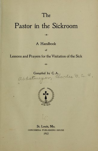 9781462224210: The Pastor in the Sickroom: A Handbook of Lessons and Prayers for the Visitation of the Sick