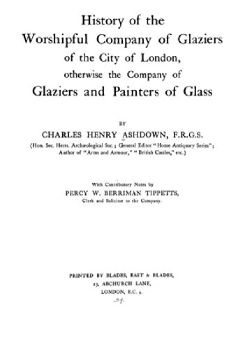 9781462225491: History of the Worshipful Company of Glaziers of the City of London: Otherwise the Company of Glaziers and Painters of Glass