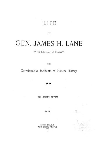 9781462227464: Life of General James H. Lane: The Liberator of Kansas; With Corroborative Incidents of Pioneer History