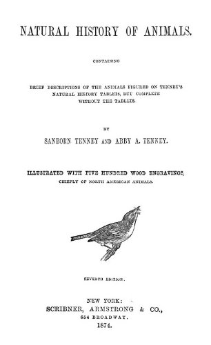 9781462229451: Natural History of Animals: Containing Brief Descriptions of the Animals Figured on Tenney's Natural History Tablets, but Complete Without the Tablets
