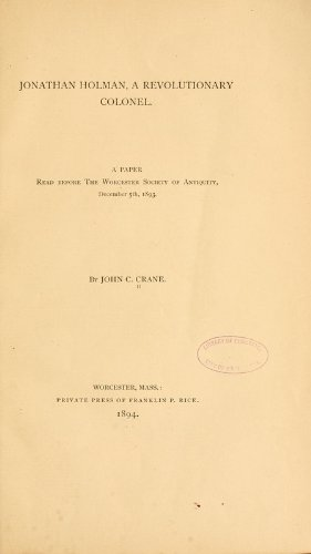 9781462231331: Jonathan Holman, A Revolutionary Colonel: A Paper Read Before the Worcester Society of Antiquity, December 5th, 1893