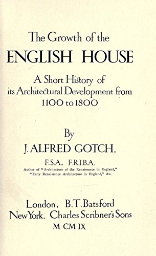9781462233564: The Growth of the English House: A Short History of its Architectural Development from 1100 to 1800