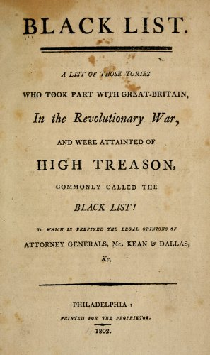 9781462236312: Black List: A List of Those Tories Who Took Part With Great-Britain, in the Revolutionary War, and Were Attainted of High Treason, Commonly Called the Black List; to Which is Prefixed the Legal Opinions of Attorney Generals Mckean & Dallas, Etc