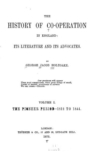 9781462237968: The History of Co-Operation in England: Its Literature and Its Advocates
