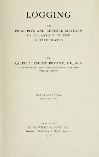 9781462250455: Logging The Principles and General Methods of Operation in the United States