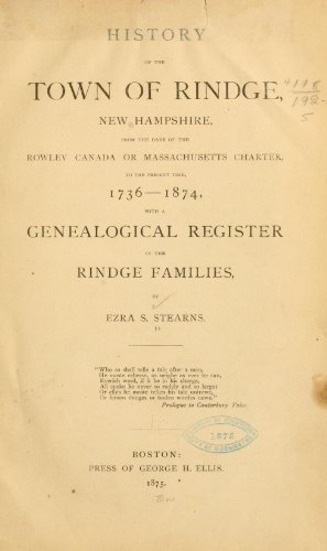 9781462257218: History of The Town of Rindge, New Hampshire From The Date of The Rowley Canada or Massachusetts Charter, To The Present Time, 1736-1874, With a Genealogical Register of The Rindge Families