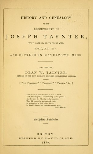 9781462259540: A History and Genealogy of The Descendants of Joseph Taynter Who Sailed From England April, A. D. 1638, and Settled in Watertown, Mass