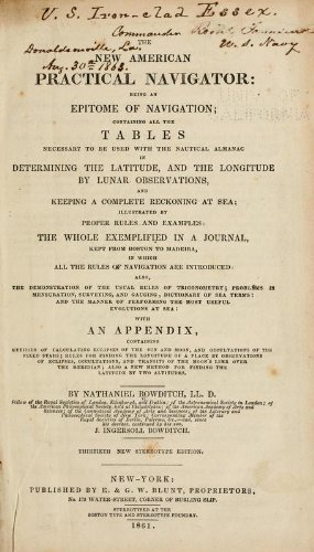 9781462262298: The New American Practical Navigator Being an Epitome of Navigation; Containing All the Tables Necessary to be Used with the Nautical Almanac in Determining the Latitude, and the Longitude by Lunar Observations, and Keeping a Complete Reckoning at Seathe Whole Exemplified in a Journal, Kept from Boston to Madeira, in Which all the Rules of Navigation are Introducedwith an Appendix, Containing Methods of Calculating Eclipses of the Sun and Moon, and Occultations of the Fixed Stars