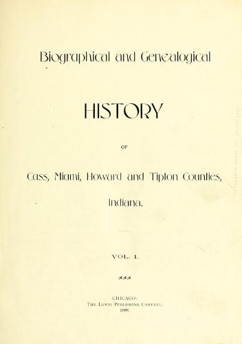 9781462262533: Biographical and Genealogical History of Cass, Miami, Howard and Tipton Counties, Indiana