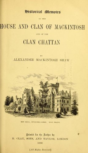 9781462262762: Historical Memoirs of the House and Clan of Mackintosh and of the Clan Chattan
