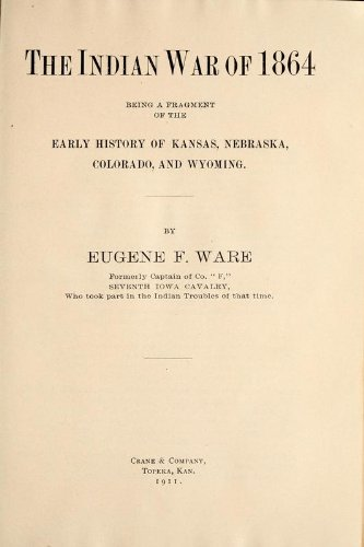 9781462269495: The Indian War Of 1864 Being A Fragment Of The Early History Of Kansas, Nebraska, Colorado, And Wyoming