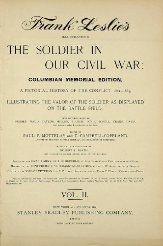 9781462272617: The Soldier In Our Civil War A Pictorial History of the Conflict, 1861-1865, Illustrating the Valor of the Soldier as Displayed on the Battle-Field, From Sketches Drawn by Forbes, Waud, Taylor, Beard, Becker, Lovie, Schell, Crane and Numerous Other Eye-Witnesses to the Strife