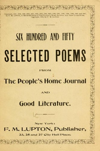 9781462274253: Six Hundred and Fifty Selected Poems From The People's Home Journal and Good Literature