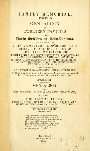 9781462274314: Family Memorial Part I. Genealogy of Fourteen Families of The Early Settlers of New-England, of The Names of Alden, Adams, Arnold, Bass, Billings, Capen, Copeland, French, Hobart, Jackson, Paine, Thayer, Wales and Whiteall These Families Are More or Less Connected by Marriage, and Most of Them of Late Generations, The Descendants of John Alden. Part II. Genealogy of Ephraim and Sarah Thayer, With Their Fourteen Children