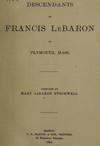9781462274321: Descendants Of Francis Le Baron Of Plymouth, Mass