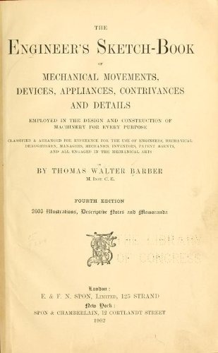 9781462274505: The Engineer's Sketch-Book Of Mechanical Movements, Devices, Appliances, Contrivances And Details Employed In The Design And Construction Of Machinery For Every Purpose