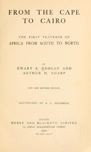 9781462274536: From the Cape to Cairo The First Traverse of Africa from South to North