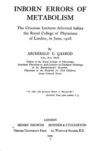9781462277667: Inborn Errors Of Metabolism; The Croonian Lectures Delivered Before The Royal College Of Physicians Of London, In June, 1908