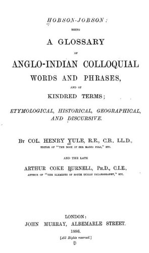 9781462279883: Hobson-Jobson Being a Glossary of Anglo-Indian Colloquial Words and Phrases, and of Kindred Terms; Etymological, Historical, Geographical, and Discursive
