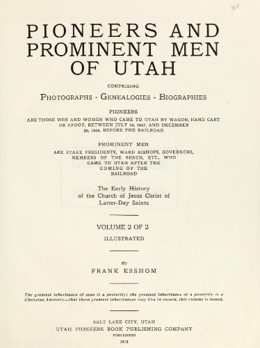 Pioneers and Prominent Men of Utah Comprising Photographs, Genealogies, Biographies the Early ...
