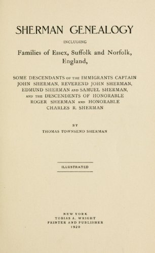 9781462287895: Sherman Genealogy Including Families Of Essex, Suffolk And Norfolk, England Electronic Resource: Some Descendants Of The Immigrants, Captain John Sherman, Reverend John Sherman, Edmund Sherman And Samuel Sherman, And The Descendants Of Honorable Roger Sherman And Honorable Charles R. Sherman