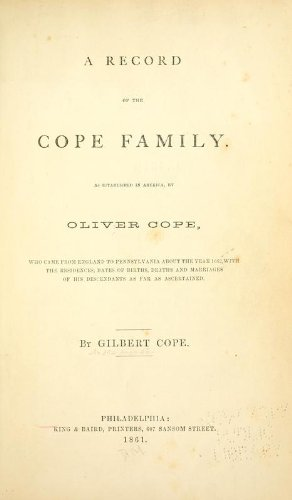 9781462289714: A Record Of The Cope Family As Established In America, By Oliver Cope, Who Came From England To Pennsylvania, About 1682, With The Residences, Dates Of Births, Deaths And Marriages Of His Descendants As Far As Ascertained