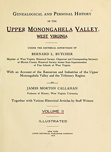 9781462291397: Genealogical and Personal History of The Upper Monongahela Valley, West Virginia: Under The Editorial Supervision of Bernard L. Butcherwith An Account of The Resurces and Industries of The Upper Monongahela Valley and The Tributary Region