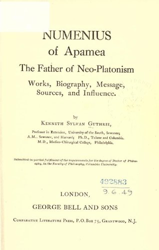 9781462291786: Numenius Of Apamea The Father Of Neo-Platonism; Works, Biography, Message, Sources, And Influence