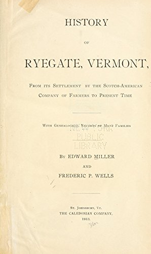 9781462292158: History of Ryegate, Vermont: From its Settlement by the Scotch-American Company of Farmers to Present Time