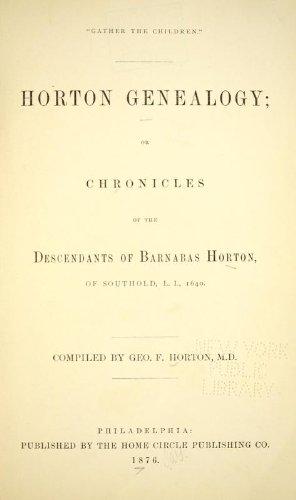 9781462293940: Horton Genealogy Or, Chronicles of the Descendants of Barnabas Horton, of Southold, L. I., 1640
