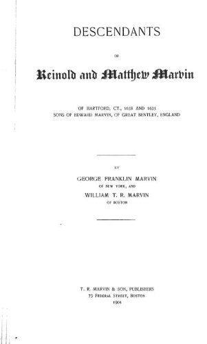 9781462298082: Descendants Of Reinold And Matthew Marvin Of Hartford, Ct., 1638 And 1635, Sons Of Edward Marvin, Of Great Bentley, England
