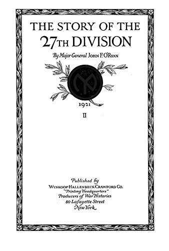The Story of The 27th Division:: O'Ryan, John Francis