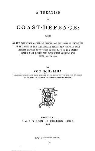 A Treatise on Coast-Defence: Based on the Experience Gained by Officers of the Corps of Engineers ...
