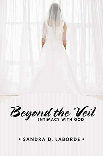 9781462400324: Beyond the Veil: Intimacy with God