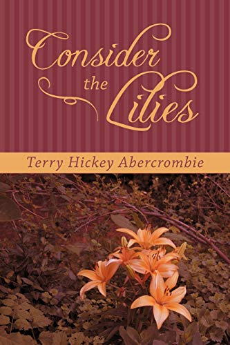 9781462400331: Consider The Lilies
