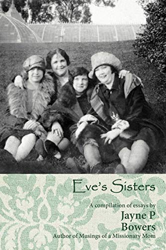 Eve's Sisters: Bowers, Jayne P